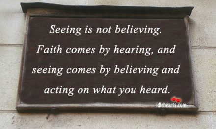 Hearing, not seeing, is believing
