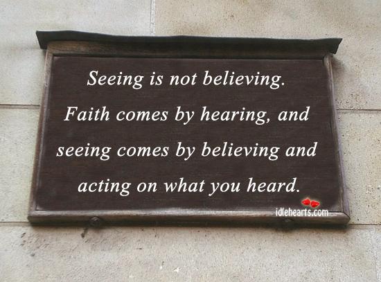 Hearing, not seeing, is believing